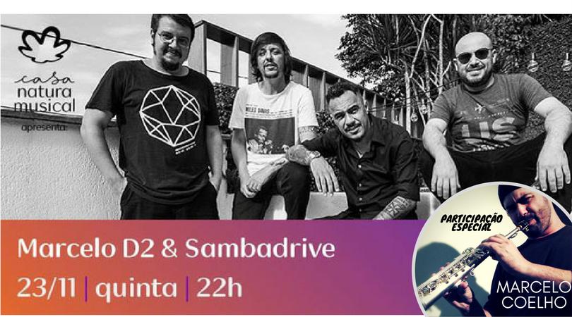 MarceloD2 & SambaDrive – Part. Especial: Marcelo Coelho @ Casa Natura Musical